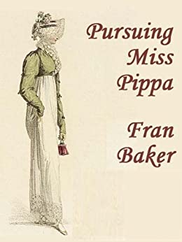 Pursuing Miss Pippa by [Baker, Fran]