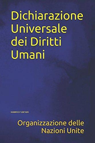 Dichiarazione Universale dei Diritti Umani Copertina flessibile – 26 dic 2016 Independently published 1520240341 Law / International