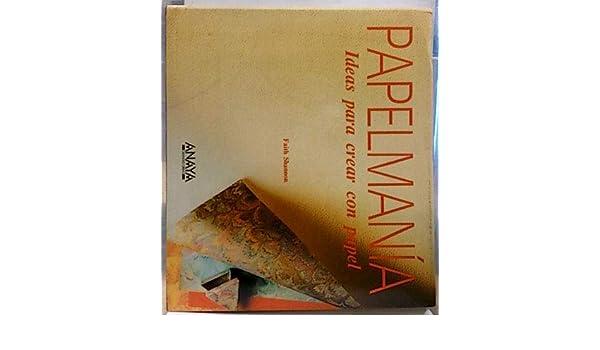 Papelmania. ideas para crear con papel: Amazon.es: Shannon