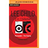 Lee Child - Jack Reacher Collection: Book 7 & Book 8: Persuader, The Enemy