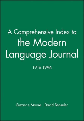 A Comprehensive Index to the Modern Language Journal: 1916-1996 (Modern Language Journal Index)