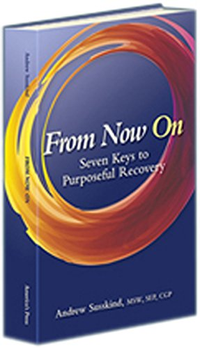 From Now On: Seven Keys to Purposeful Recovery