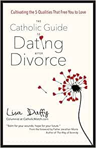 You catholic guide to dating after divorce agree, very