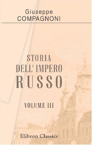 Download Storia dell' Impero Russo: Tomo 3 (Italian Edition) ebook