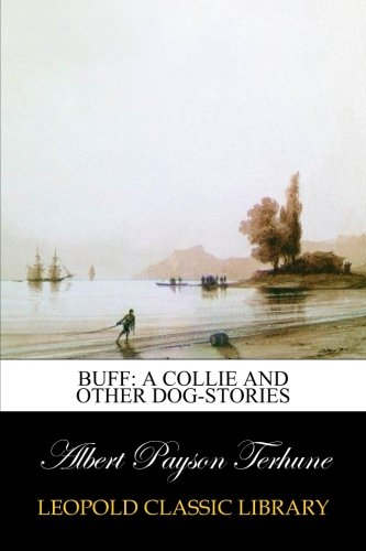 Download Buff: A Collie and other dog-stories PDF