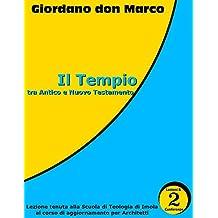 Il Tempio. Tra Antico e Nuovo Testamento (Italian Edition)