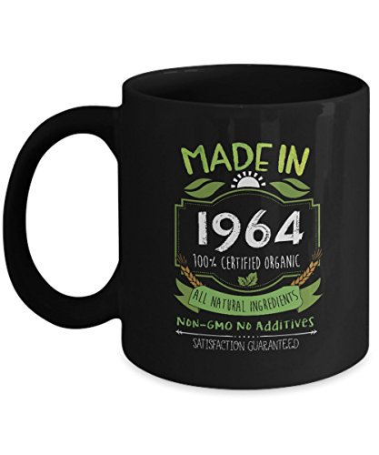 1964 Natural - Funny Birthday Mug - Made in 1964 Certified Organic All Natural Ingredients - Home Office Coffee Cup Gift Idea