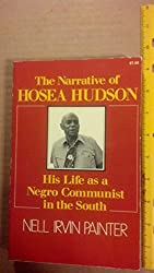 A Narrative of Hosea Hudson: His Life as a Negro Communist in the South