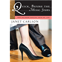 Quick, Before the Music Stops: How Ballroom Dancing Saved My Life book cover