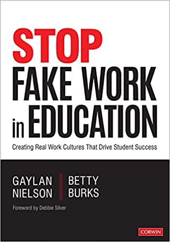 Stop Fake Work in Education: Creating Real Work Cultures That Drive Student Success - Original PDF