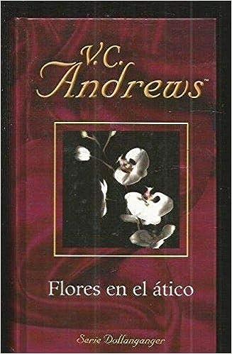 1 Flores En El Atico Biblioteca Victoria Andrews Vol 1 Amazon Es