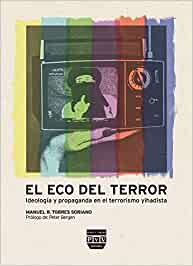 El Eco Del Terror (Cultura de Inteligencia): Amazon.es: R. Torres Soriano, Manuel, Bergen, Peter: Libros