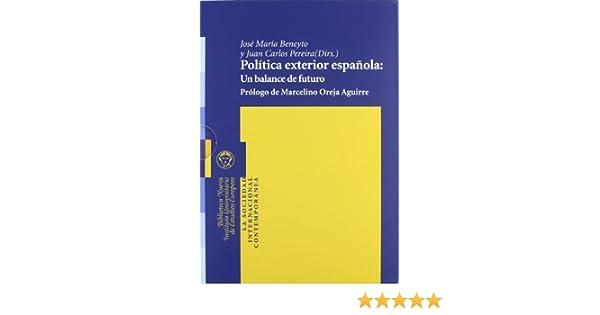 Política exterior española: Un balance de futuro: Un balance de ...