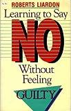 Learning to Say No, Roberts Liardon, 0892745371