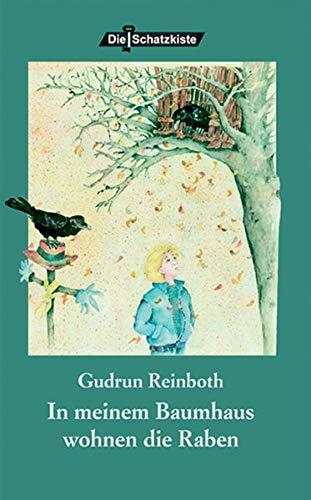 In meinem Baumhaus wohnen die Raben: Jugendbuch (Die Schatzkiste) Taschenbuch – 1. Mai 2004 Gudrun Reinboth Buch&Media 386520046X Jugendromane u. -erzählungen