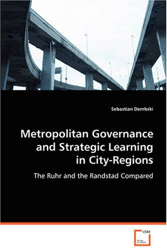 Metropolitan Governance and Strategic Learning inCity-Regions: