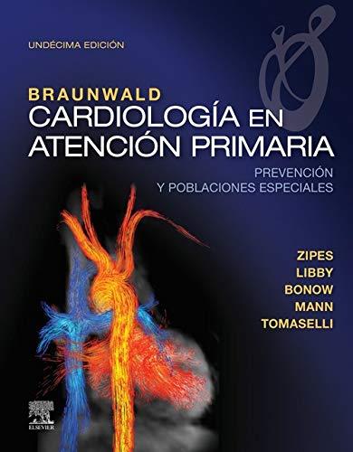 Braunwald. Cardiología en atención primaria (11ª ed.): Prevención y poblaciones especiales