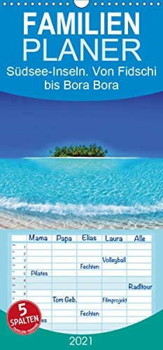 Südsee-Inseln. Von Fidschi bis Bora Bora - Familienplaner hoch (Wandkalender 2021, 21 cm x 45 cm, hoch)