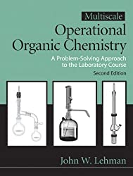 Multiscale Operational Organic Chemistry: A Problem Solving Approach to the Laboratory (2nd Edition) (v. 2) by Lehman, John W. Published by Prentice Hall 2nd (second) edition (2008) Hardcover