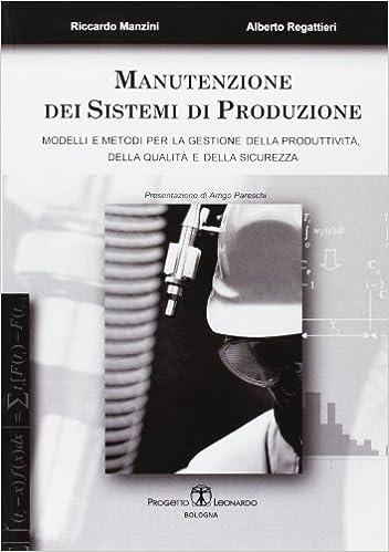 Arredo Bagno Bologna Manzini.Manutenzione Dei Sistemi Di Produzione Amazon It Riccardo Manzini
