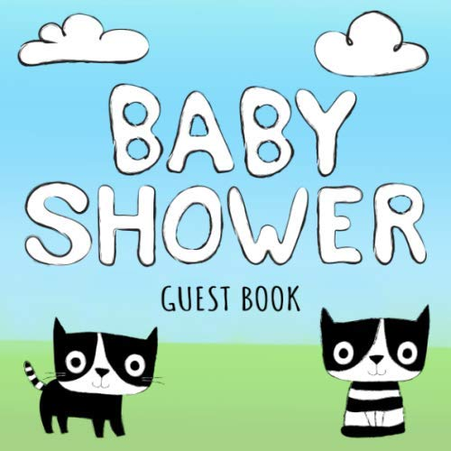 Baby Shower Guest Book: Black & White Cats Sign in Guestbook - Cute Kittens Square Size Keepsake Signature Register for Baby Party with Space for ... for Email, Name and Address plus GIFT LOG (Best Names For Black And White Kittens)