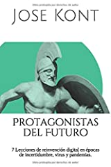 Protagonistas del Futuro: 7 Lecciones de reinvención digital en épocas de incertidumbre, virus y pandemia (Spanish Edition) Paperback