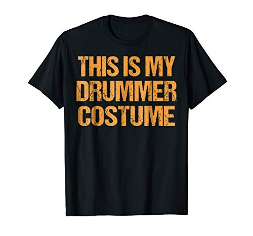 Drummer Halloween Shirt Easy Lazy Last Minute Costume for $<!--$16.95-->