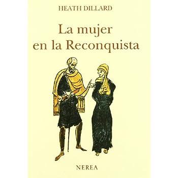 La mujer en la Reconquista (La mujer en la historia)