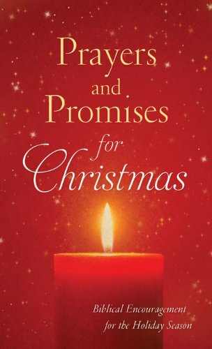 Prayers and Promises for Christmas: Biblical Encouragement for the Holiday Season (Value Books)