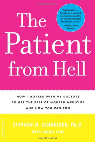 Patient from Hell: How I Worked with my Doctors to get the Best of Modern Medicine and How you Can Too pdf