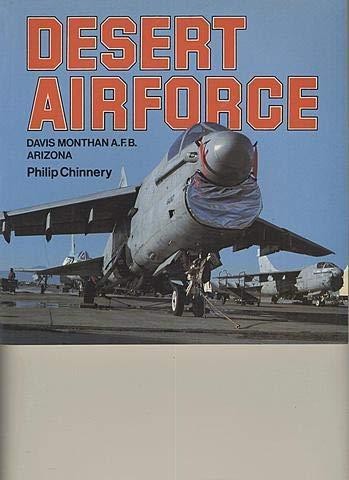 - Desert Airforce: Davis Monthan A.F.B. Arizona