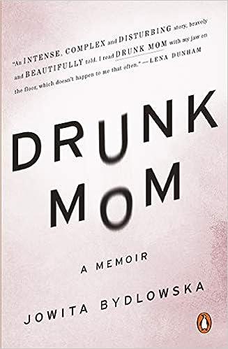 Drunk Mom A Memoir Bydlowska Jowita 9780143126508 Amazon Com