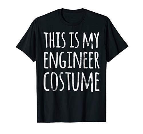 Funny Lazy Halloween T Shirt THIS IS MY ENGINEER -