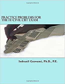 Practice problems for the fe civil cbt exam nearly 500 practice practice problems for the fe civil cbt exam nearly 500 practice problems and solutions on all 18 subject areas of the fe civil exam ncees indranil fandeluxe Gallery