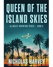 Queen of the Island Skies: AJ Bailey Adventure Series - Book Six