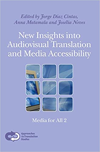 Amazon.com: New Insights Into Audiovisual Translation and Media Accessibility: Media for All 2. (Approaches to Translation Studies) (9789042031807): Jorge ...