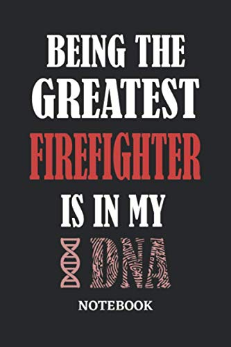 Being the Greatest Firefighter is in my DNA Notebook: 6x9 inches - 110 graph paper, quad ruled, squared, grid paper pages • Greatest Passionate Office Job Journal Utility • Gift, Present Idea