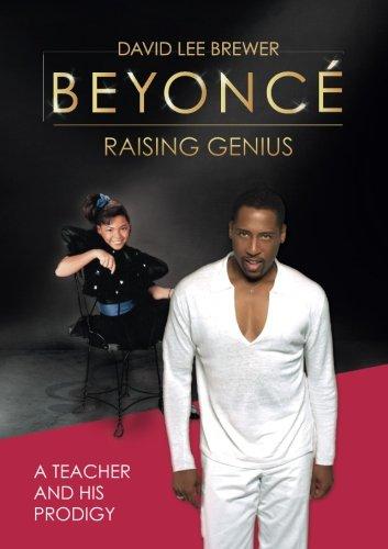 Beyoncé: Raising Genius: A Teacher and his Prodigy