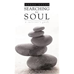 Learn more about the book, Searching for Soul: A Survivor's Guide