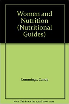 Women and Nutrition (Nutritional Guides)