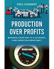 Production Over Profits: Beginning a Road Map to a Successful Fixed Operations Department