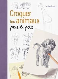 Croquer les animaux pas à pas par Gilles Ronin