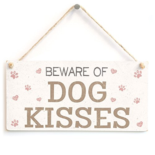 Beware Of Dog Kisses - Pretty Doggie Home Accessory Gift Sign Wooden Hanging Sign 8