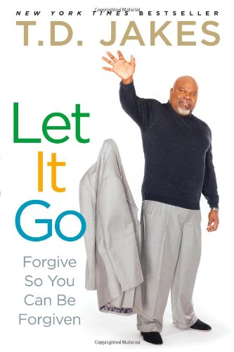 Let It Go: Forgive So You Can Be Forgiven Paperback – January 29, 2013