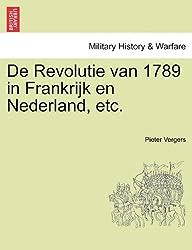 De Revolutie van 1789 in Frankrijk en Nederland, etc.