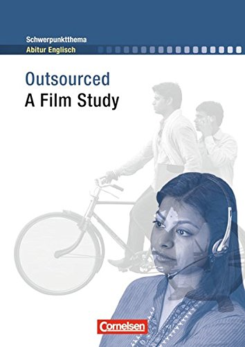 Schwerpunktthema Abitur Englisch: Outsourced: A Film Study. Textheft