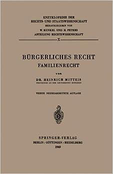 Bürgerliches Recht: Familienrecht (Enzyklopädie Der Rechts- Und Staatswissenschaft / Abteilung Rechtswissenschaft) (German Edition)