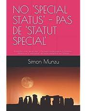 NO 'SPECIAL STATUS' - PAS DE 'STATUT SPECIAL': A reflection on the 'special status' of the English-speaking regions of Cameroon - Réflexions sur le 'statut spécial' des régions anglophones du Cameroun