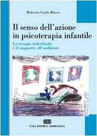 Il senso dell'azione in psicoterapia infantile: La terapia individuale e il supporto all'ambiente ebook
