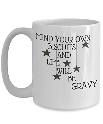 Mind your Own Biscuits and Life will be Gravy, Funny Coffee Mug, Mug with Stars, Country -